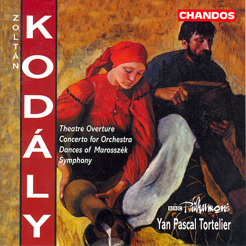 KODALY: Theatre Overture / Concerto for Orchestra / Dances of Marosszek / Symphony by Yan-Pascal Tortelier