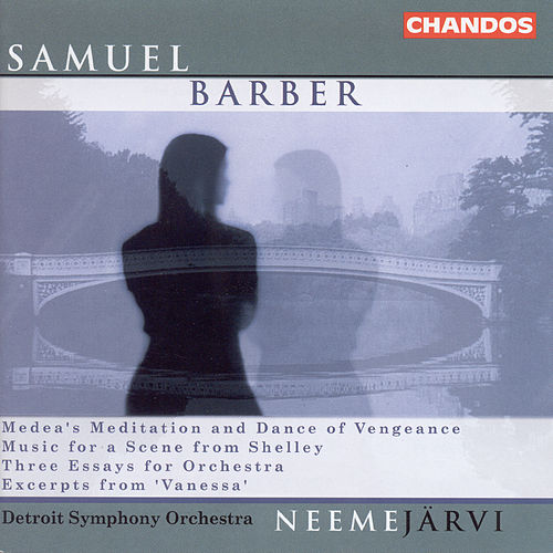 BARBER: 3 Essays for Orchestra / Medea's Meditation and Dance of Vengeance by Neeme Jarvi