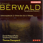 BERWALD: Symphonies, Vol. 1 by Thomas Dausgaard