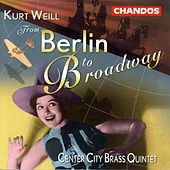 WEILL: From Berlin to Broadway by Center City Brass Quintet