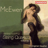 McEWEN: String Quartets, Vol. 1 by Chilingirian Quartet