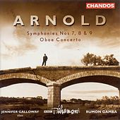 ARNOLD, M.: Symphonies Nos. 7, 8 and 9 / Oboe Concerto by Rumon Gamba