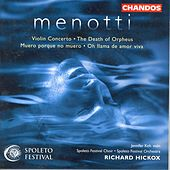 MENOTTI: Violin Concerto / Muero porque no muero / Oh llama de amor viva / Death of Orpheus by Various Artists