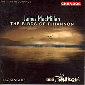 MaCMILLAN: Magnificat / Nunc dimittis / Exsultet / The Gallant Weaver / The Birds of Rhiannon by Various Artists