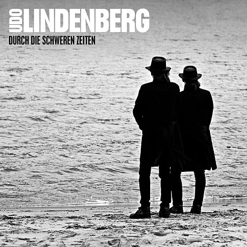Durch die schweren Zeiten von Udo Lindenberg