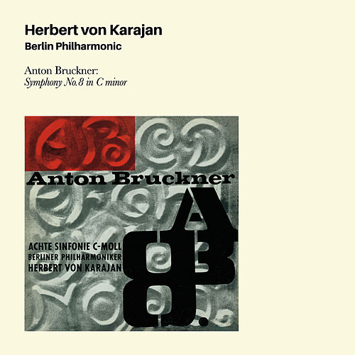 Anton Bruckner: Symphony No. 8 in C Minor (Bonus Track Version) by Herbert Von Karajan