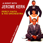 A Night with Jerome Kern (Bonus Track Version) by Percy Faith