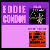 Bixieland + Midnight in Moscow by Eddie Condon
