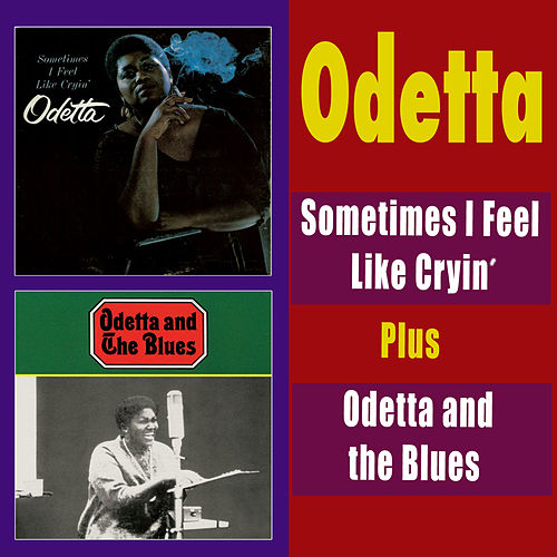 Sometimes I Feel Like Cryin' + Odetta and the Blues by Odetta