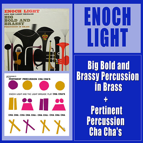 Big Bold and Brassy Percussion in Brass + Pertinent Percussion Cha Cha's by Enoch Light