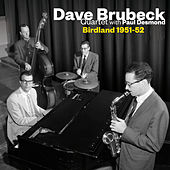 Birdland 1951-52 (Live) [feat. Paul Desmond] [Bonus Track Version] by Dave Brubeck
