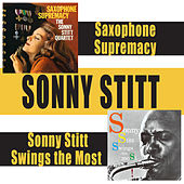 Saxophone Supremacy + Sonny Stitt Swings the Most by Sonny Stitt