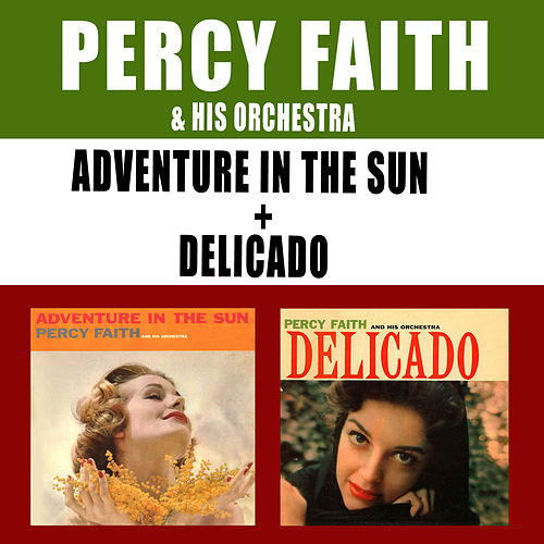 Adventure in the Sun + Delicado by Percy Faith