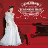 The Complete Carnegie Hall Performances (Live) [Bonus Track Version] by Billie Holiday