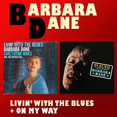 Livin' with the Blues + on My Way by Barbara Dane