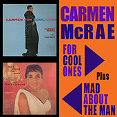 For Cool Ones + Mad About the Man by Carmen McRae