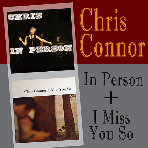 In Person (Live) + I Miss You So by Chris Connor