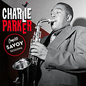 Complete Savoy Sessions (Bonus Track Version) by Charlie Parker