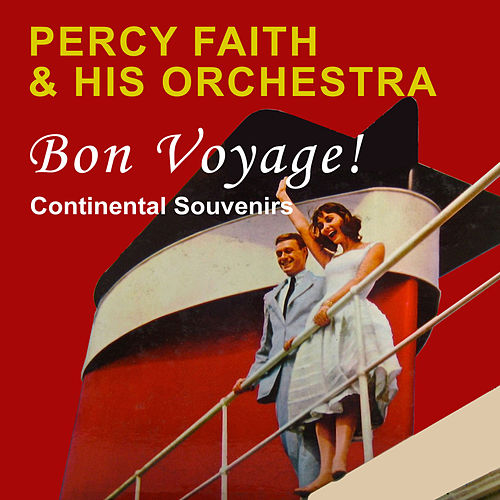 Bon Voyage! Continental Souvenirs (Bonus Track Version) by Percy Faith