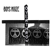 Overthrow von Boys Noize