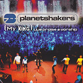 My King by Planetshakers