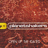 Open Up the Gates by Planetshakers