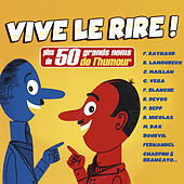 Vive le rire ! (Plus de 50 grands noms de l'humour) by Various Artists