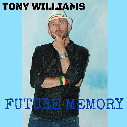 Future Memory by Tony Williams