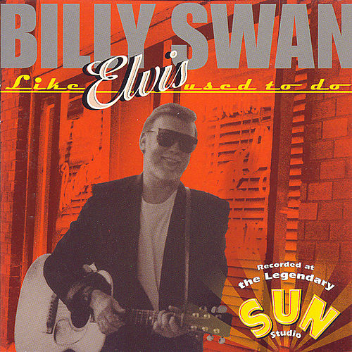 Like Elvis Used To by Billy Swan