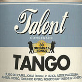Tango Talent Condensed by Various Artists