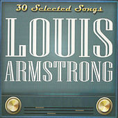 Louis Armstrong: 30 Selected Songs by Louis Armstrong