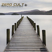 Where Rivers Have No Name by Zero Cult