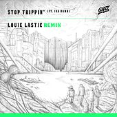 Stop Trippin' (Louie Lastic Remix) by Griz