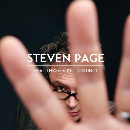 Heal Thyself Pt. 1: Instinct by Steven Page