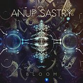 Bloom by Anup Sastry