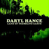 Land of Trembling Earth by Daryl Hance