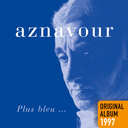 Plus bleu… by Charles Aznavour