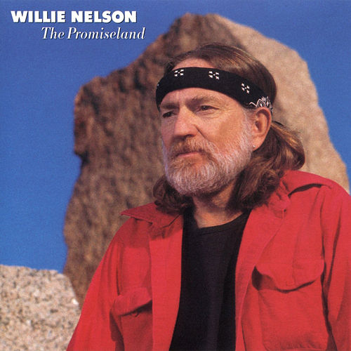 The Promiseland by Willie Nelson