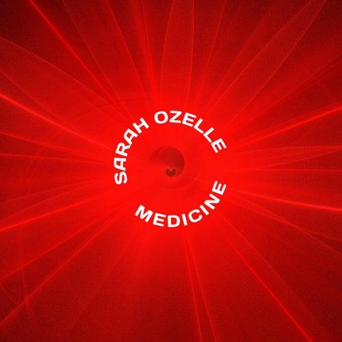 Medicine by Sarah Ozelle