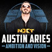 WWE: Ambition and Vision (Austin Aries) by WWE