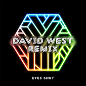 Eyes Shut (Remix) by David West