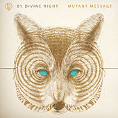 Mutant Message von By Divine Right