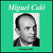 Greatest Hits by Miguel Caló