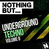 Nothing But... Underground Techno, Vol. 9 - EP by Various Artists
