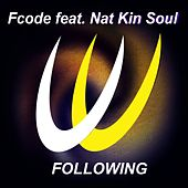 Following (feat. Nat Kin Soul) by Fcode