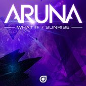 What If / Sunrise - Single by Aruna