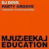 Party Groove by DJ Dove