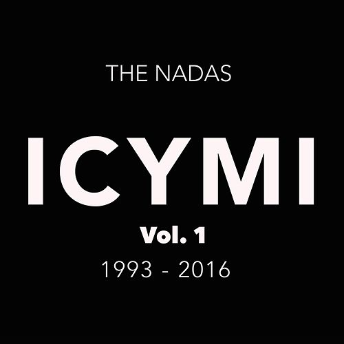 Icymi Greatest Hits, Vol. 1 by The Nadas