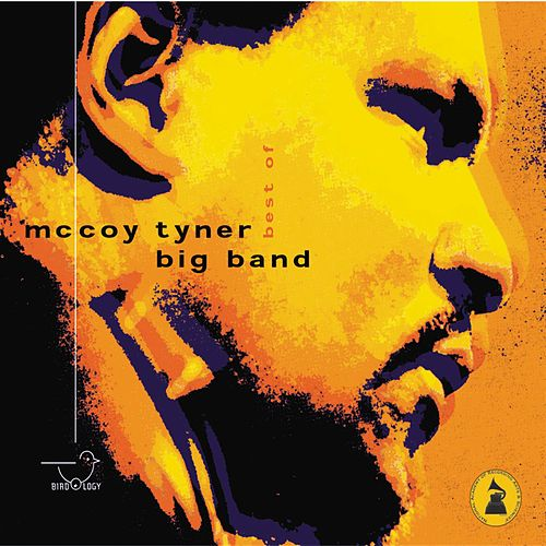 Best of McCoy Tyner Big Band by McCoy Tyner