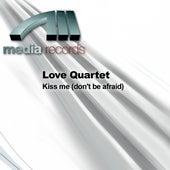 Kiss me (don't be afraid) by Deep Dish